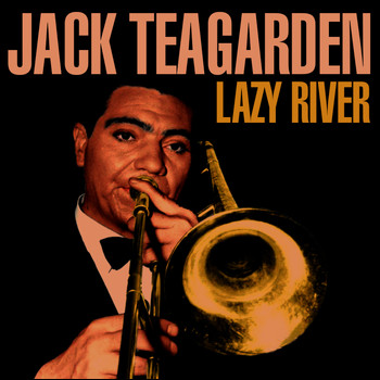 Jack Teagarden - Lazy River
