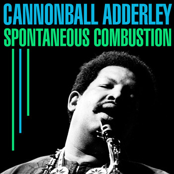Cannonball Adderley - Spontaneous Combustion