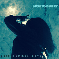Montgomery - Dark Summer Days