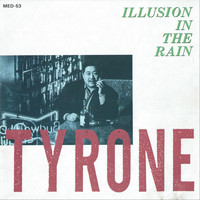 Tyrone Hashimoto - Illusion in the Rain
