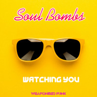 Soul Bombs - Watching You