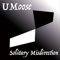 Umoose - Solitary Misdirection