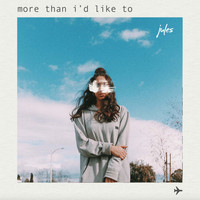 Jules - More Than I'd Like to