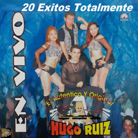 Hugo Ruiz - 20 Exitos Totalmente En Vivo