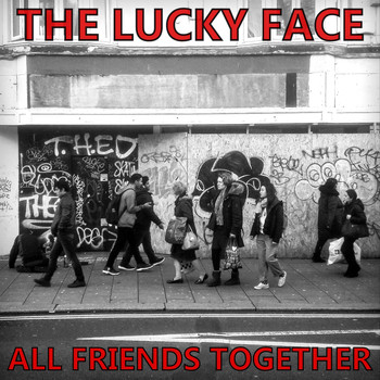 The Lucky Face - All Friends Together