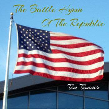 Tom Tomoser - The Battle Hymn of the Republic