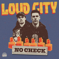 Loud City - No Check
