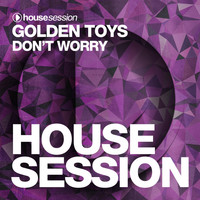 Golden Toys - Don't Worry