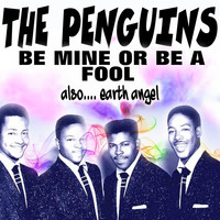 The Penguins - Be Mine or Be a Fool (Also.... Earth Angel)
