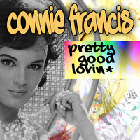 Connie Francis - PRETTY GOOD LOVIN' (Datei hochgeladen)