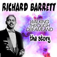 Richard Barrett - WALKING THROUGH DREAMLAND (The Story)
