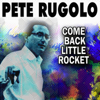 Pete Rugolo - COME BACK LITTLE ROCKET