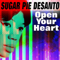 Sugar Pie DeSanto - Open Your Heart