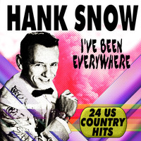 Hank Snow - I'VE BEEN EVERYWHERE (24 Us Country Hits)