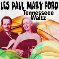 Les Paul, Mary Ford - Tennesseee Waltz