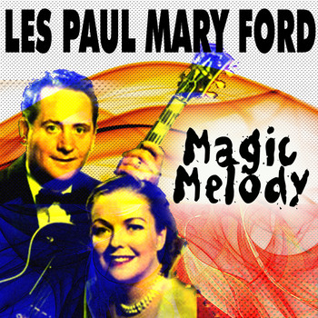 Les Paul, Mary Ford - Magic Melody