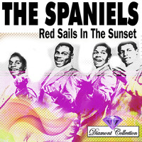 The Spaniels - Red Sails In The Sunset
