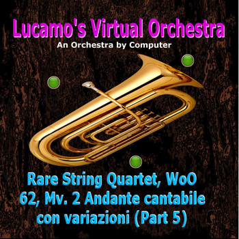 Luis Carlos Molina Acevedo - Rare String Quartet, WoO 62, Mv. 2: Andante cantabile con variazioni (Part 5) [Arr. for Electronic Instruments]