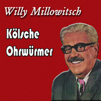 Willy Millowitsch - Kölsche Ohrwürmer