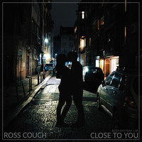 Ross Couch - Close To You