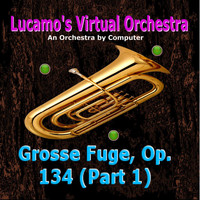 Luis Carlos Molina Acevedo - Grosse Fuge, Op: 134 (Part 1) [Arr. for Electronic Instruments]
