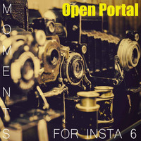 Antoine Nicolau - Open Portal (Moments for Insta 6)