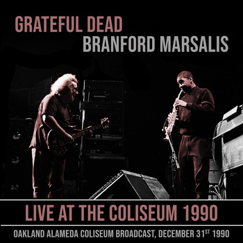 Grateful Dead - Live at the Coliseum 1990 (with Branford Marsalis) (Live 1990)