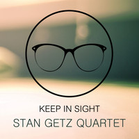 Stan Getz Quartet - Keep In Sight