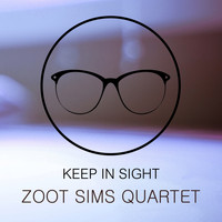 Zoot Sims Quartet - Keep In Sight