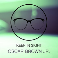 Oscar Brown Jr. - Keep In Sight