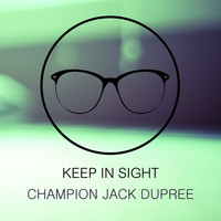 Champion Jack Dupree - Keep In Sight
