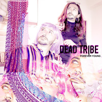 Dead Tribe - Forever Young