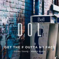 Jimmy Young - Get tha F outta my Face (Explicit)
