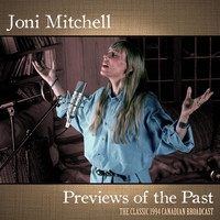 Joni Mitchell - Previews of the Past (Live 1994)
