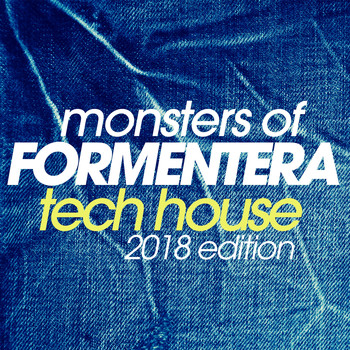 Various Artists - Monsters of Formentera Tech House 2018 Edition