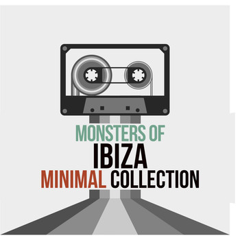 Various Artists - Monsters of Ibiza Minimal Collection