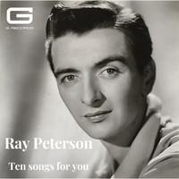 Ray Peterson - Ten songs for you