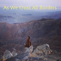 Nathalie - As We Cross all Borders