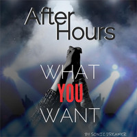 After Hours - What You Want