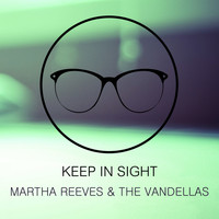 Martha Reeves & The Vandellas - Keep In Sight