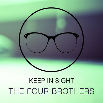 The Four Brothers - Keep In Sight