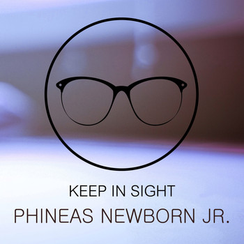 Phineas Newborn Jr. - Keep In Sight