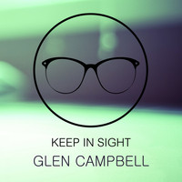 Glen Campbell - Keep In Sight