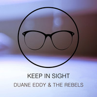 Duane Eddy & The Rebels - Keep In Sight