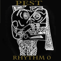 pest - Rhythm 0 (Rhythm 0 [Explicit])