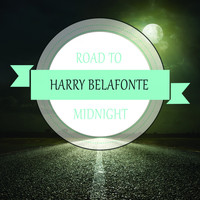 Harry Belafonte - Road To Midnight
