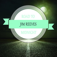 Jim Reeves - Road To Midnight