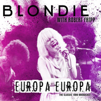 Blondie - Europa Europa (with Robert Fripp) (Live 1980)