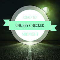 Chubby Checker - Road To Midnight