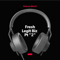 "Fresh - Legit Biz Pt ""2"" (Explicit)"